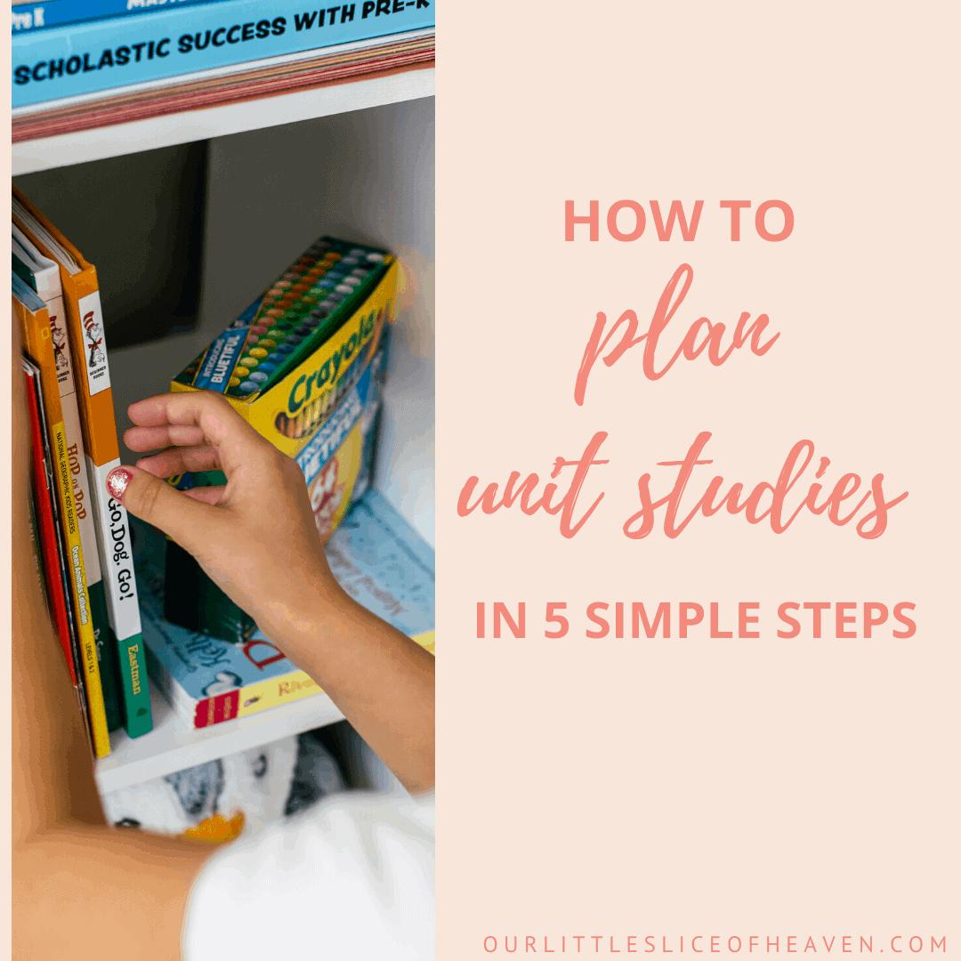 How to Plan Unit Studies in 5 Simple Steps